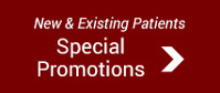 New & Exisiting Patients Special Promotions